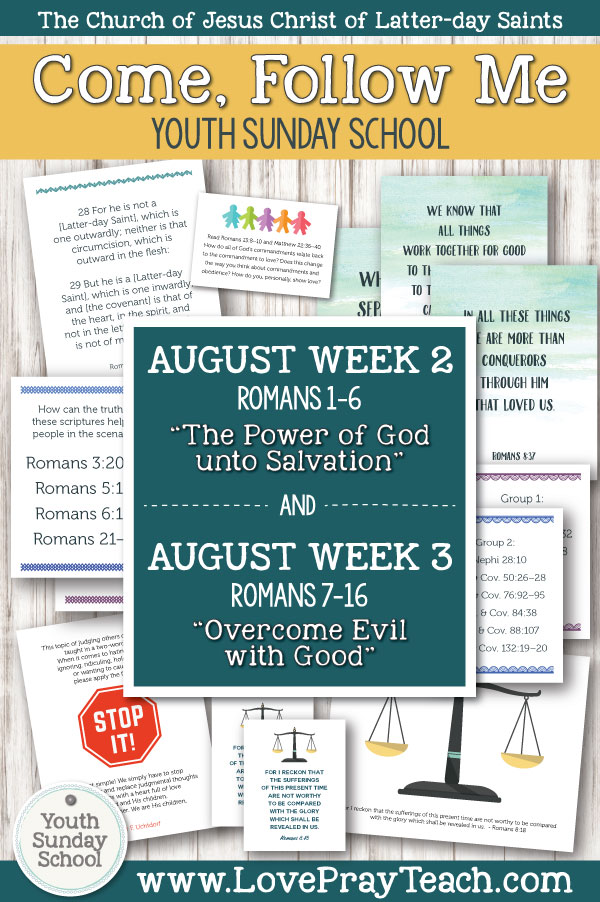 "Youth Sunday School Come, Follow Me New Testament 2019 August 5–11 Romans 1–6 ""The Power of God unto Salvation"" AND August 12–18 Romans 7–16 ""Overcome Evil with Good"" Printable Lesson Packet for Latter-day Saints"