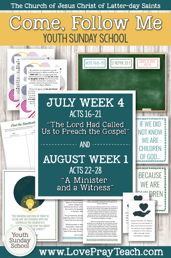 "Youth Sunday School Come, Follow Me New Testament 2019 July 22–28 Acts 16–21 ""The Lord Had Called Us for to Preach the Gospel"" AND July 29–August 4 Acts 22–28 ""A Minister and a Witness"" Printable Lesson Packet for Latter-day Saints"