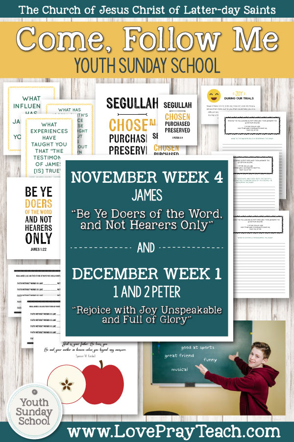 """Youth Sunday School Come, Follow Me New Testament 2019 November 18–24 James """"Be Ye Doers of the Word, and Not Hearers Only"""" AND November 25–December 1 1 and 2 Peter """"Rejoice with Joy Unspeakable and Full of Glory"""" Printable Lesson Packet for Latter-day Saints"""
