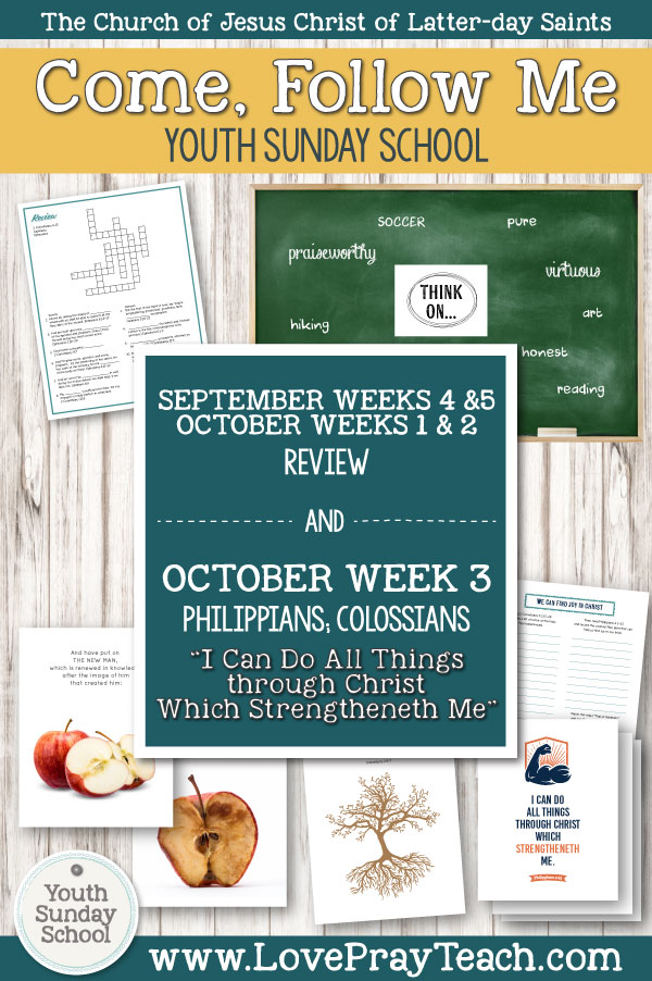 """Youth Sunday School Come, Follow Me New Testament 2019 Review for September 16 - October 13 AND OCTOBER 14-20: Philippians, Colassians """"I Can Do All Things through Christ Which Strengtheneth Me"""" Printable Lesson Packet for Latter-day Saints"""