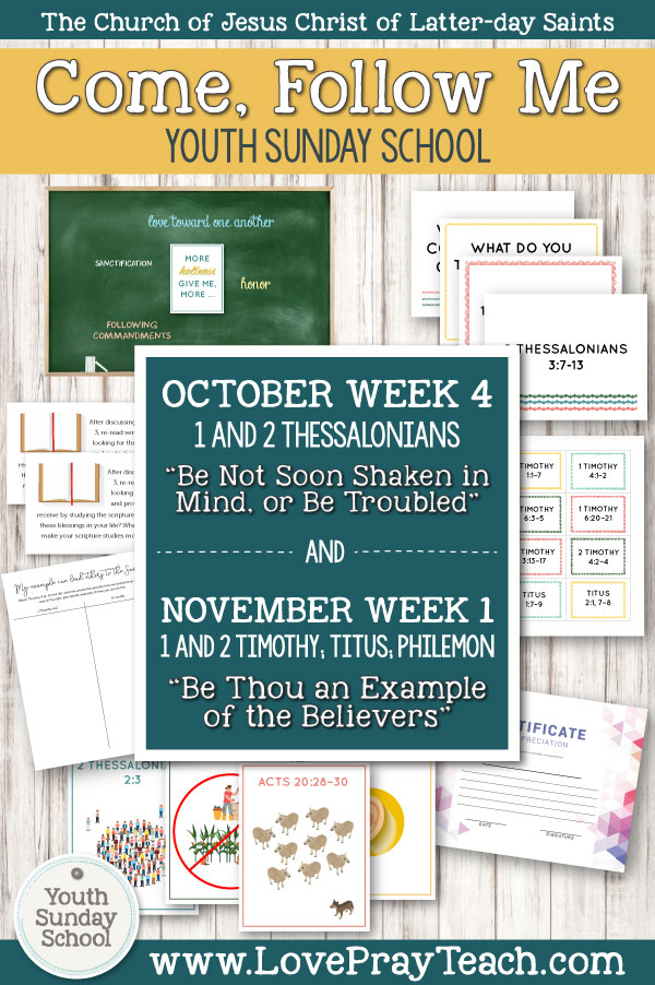 """Youth Sunday School Come, Follow Me New Testament 2019 October 21–27 1 and 2 Thessalonians """"Be Not Soon Shaken in Mind, or Be Troubled"""" AND October 28–November 3 1 and 2 Timothy; Titus; Philemon """"Be Thou an Example of the Believers"""" Printable Lesson Packet for Latter-day Saints"""