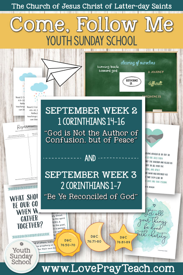 """Youth Sunday School Come, Follow Me New Testament 2019 September 2–8 1 Corinthians 14–16 """"God Is Not the Author of Confusion, but of Peace"""" AND September 9–15 2 Corinthians 1–7 """"Be Ye Reconciled to God"""" Printable Lesson Packet for Latter-day Saints"""