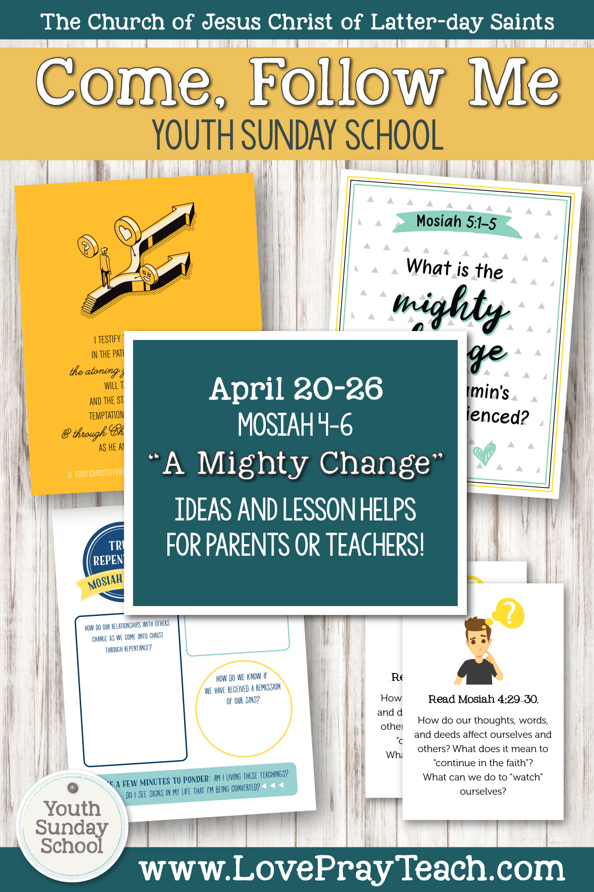 "Youth Sunday School Come, Follow Me Book of Mormon 2020 April 20–26 Mosiah 4–6 ""A Mighty Change"" Printable Lesson Packet for Latter-day Saints for Parents AND Teachers"
