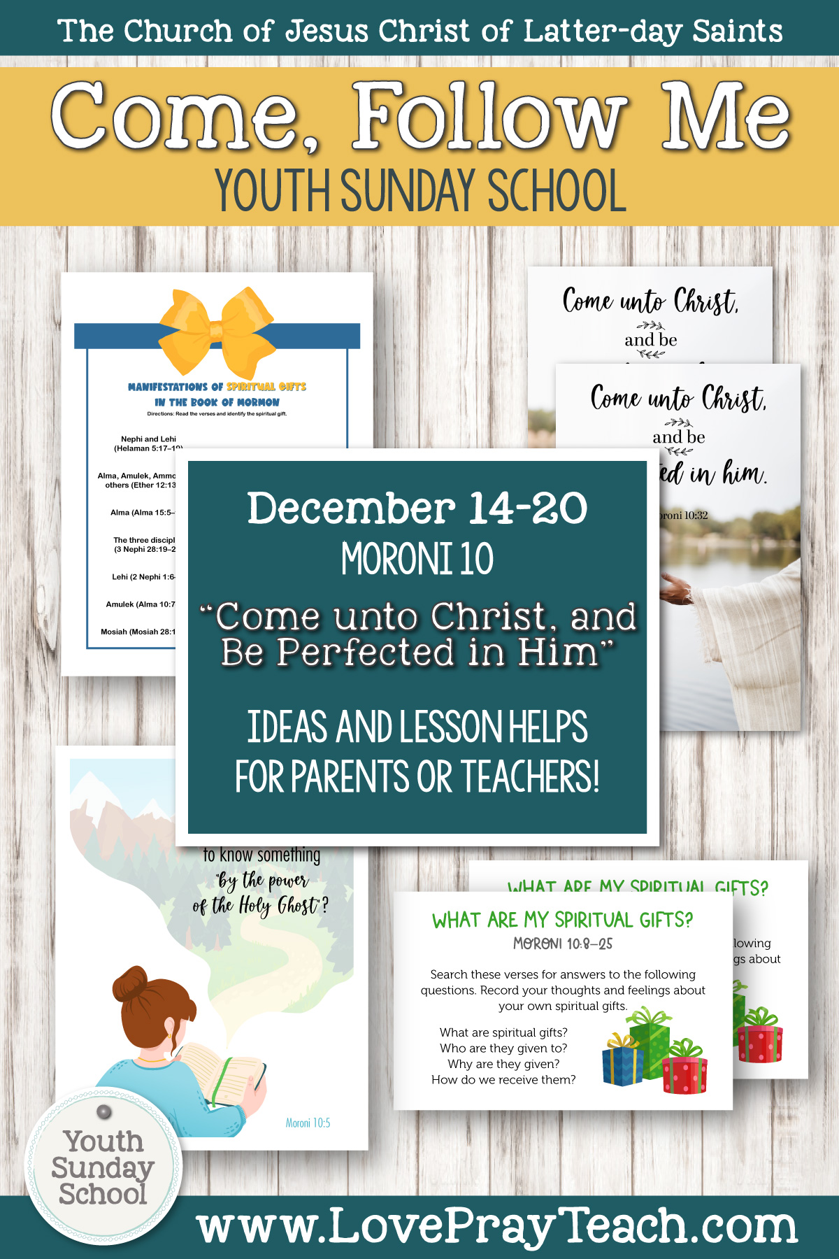 """Youth Sunday School Come, Follow Me Book of Mormon 2020 December 14–20 Moroni 10 """"Come unto Christ, and Be Perfected in Him"""" Printable Lesson Packet for Latter-day Saints for Parents AND Teachers"""