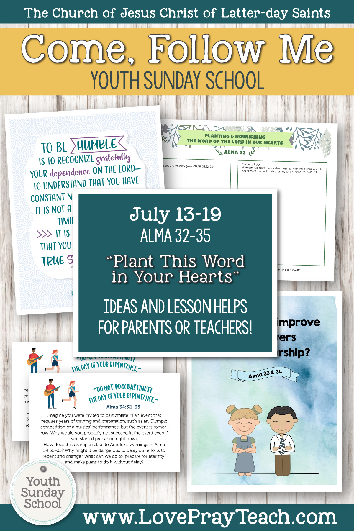 """Youth Sunday School Come, Follow Me Book of Mormon 2020 July 13–19 Alma 32–35 """"Plant This Word in Your Hearts"""" Printable Lesson Packet for Latter-day Saints for Parents AND Teachers"""