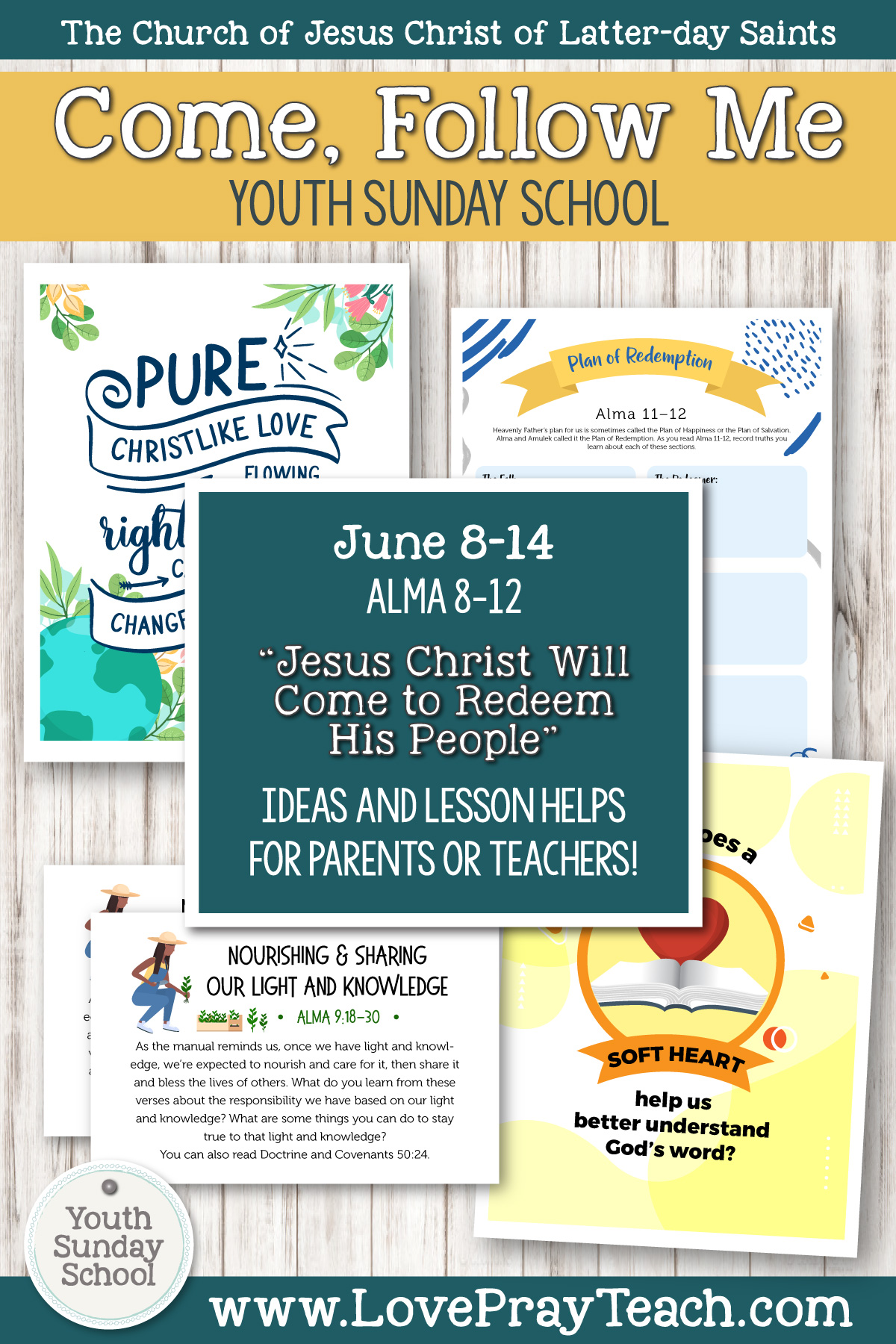 Youth Sunday School Come, Follow Me Book of Mormon 2020 June 8–14 Alma 8–12 Jesus Christ Will Come to Redeem His People Printable Lesson Packet for Latter-day Saints for Parents AND Teachers