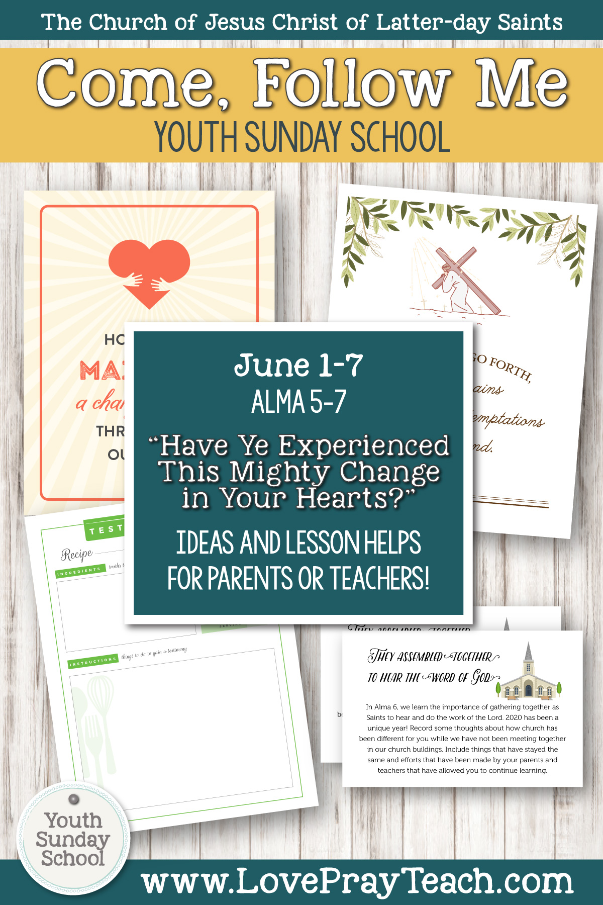 "Youth Sunday School Come, Follow Me Book of Mormon 2020 June 1–7 Alma 5–7 ""Have Ye Experienced This Mighty Change in Your Hearts?"" Printable Lesson Packet for Latter-day Saints for Parents AND Teachers"