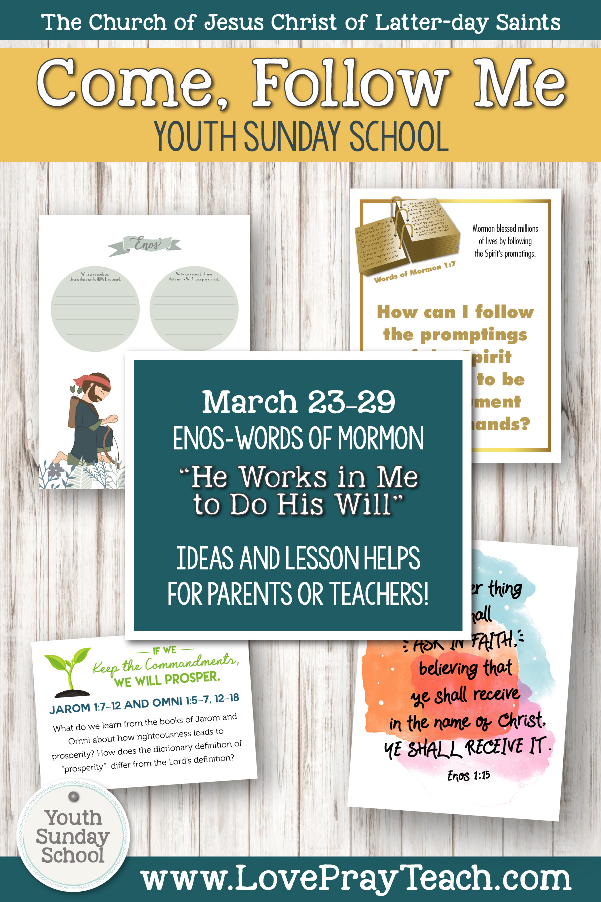 Youth Sunday School Come, Follow Me Book of Mormon 2020 March 23–29  Enos–Words of Mormon He Works in Me to Do His Will Printable Lesson Packet for Latter-day Saints for Parents AND Teachers