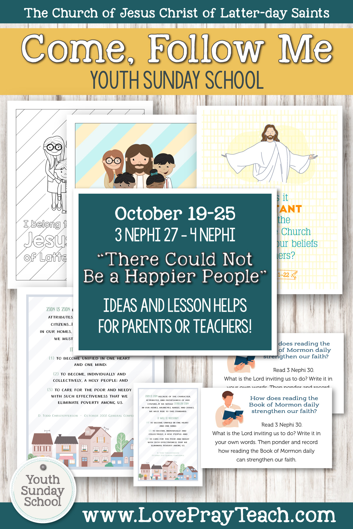 "Youth Sunday School Come, Follow Me Book of Mormon 2020 October 19–25 3 Nephi 27–4 Nephi ""There Could Not Be a Happier People"" Printable Lesson Packet for Latter-day Saints for Parents AND Teachers"
