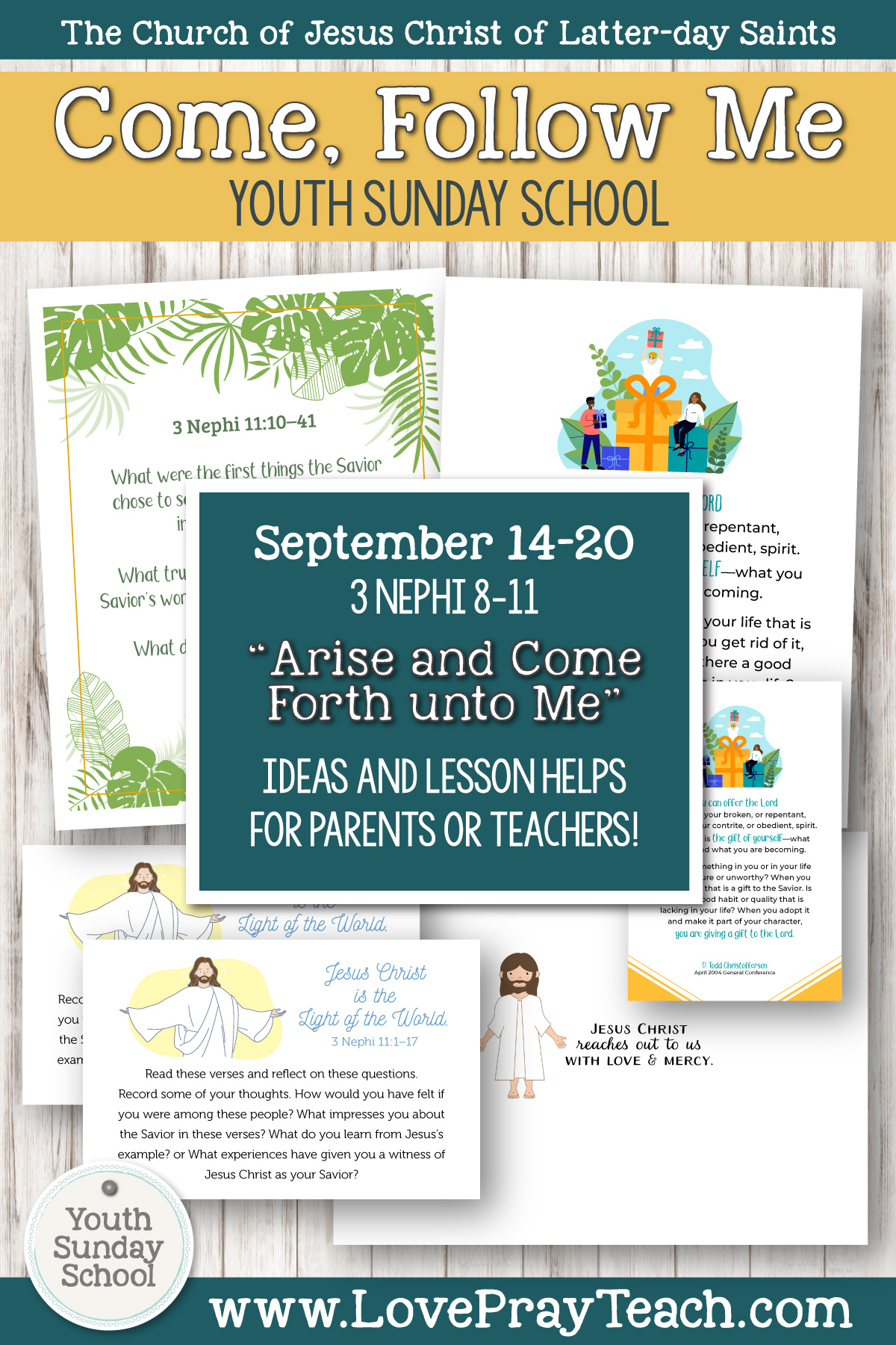 "Youth Sunday School Come, Follow Me Book of Mormon 2020 September 14–20, 3 Nephi 8–11 ""Arise and Come Forth unto Me"" Printable Lesson Packet for Latter-day Saints for Parents AND Teachers"