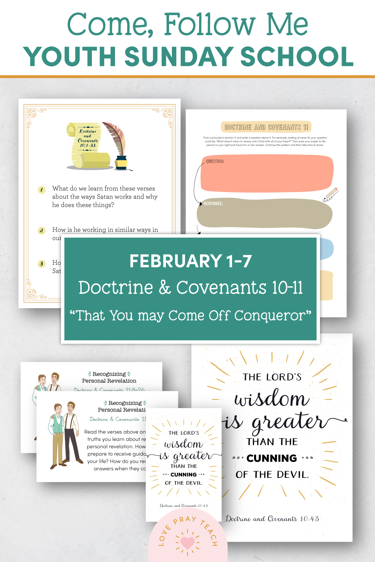 "Youth Sunday School Come, Follow Me Doctrine and Covenants 2021 February 1–7 Doctrine and Covenants 10–11 ""That You May Come Off Conqueror"" Printable Lesson Packet for Latter-day Saints for Parents and Teachers"