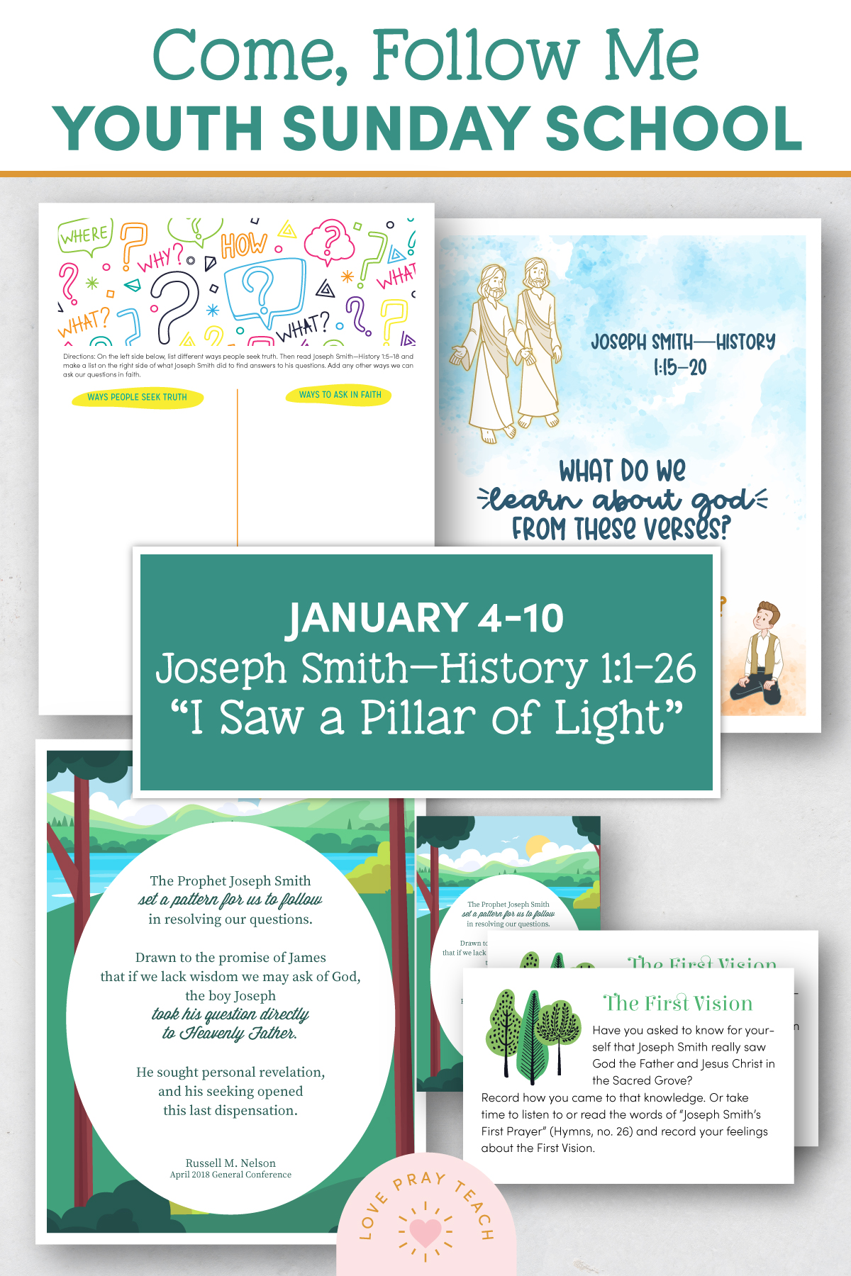 "Youth Sunday School Come, Follow Me Doctrine and Covenants 2021 January 4–10 Joseph Smith—History 1:1–26 ""I Saw a Pillar of Light"" Printable Lesson Packet for Latter-day Saints for Parents AND Teachers"