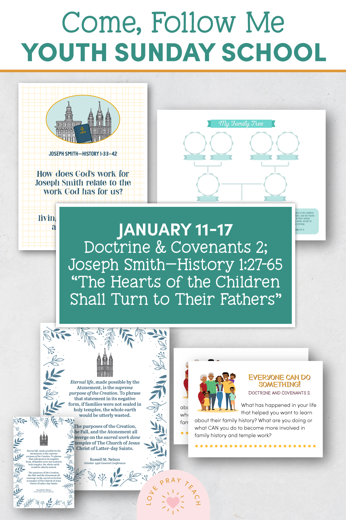 "Youth Sunday School Come, Follow Me Doctrine and Covenants 2021 January 11–17 Doctrine and Covenants 2; Joseph Smith—History 1:27–65 ""The Hearts of the Children Shall Turn to Their Fathers"" Printable Lesson Packet for Latter-day Saints for Parents and Teachers"
