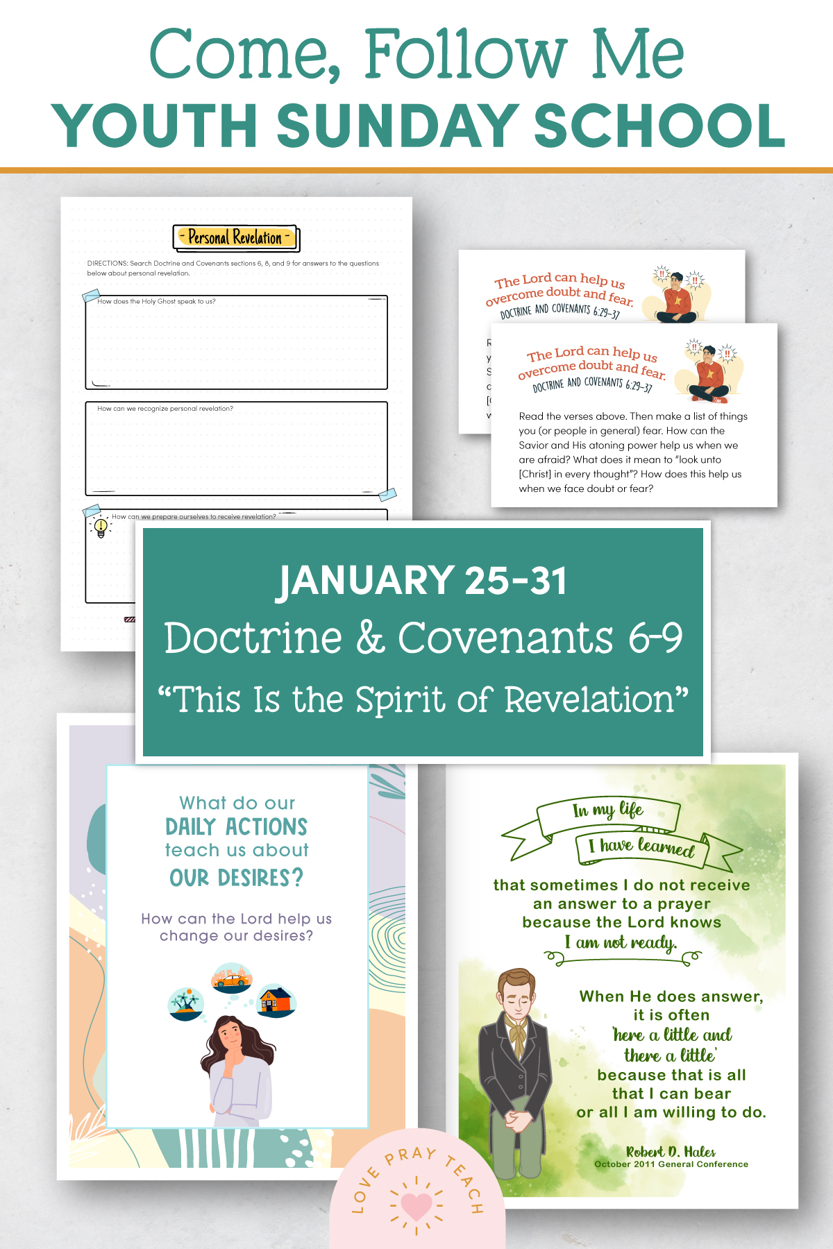 "Youth Sunday School Come, Follow Me Doctrine and Covenants 2021 January 25–31 Doctrine and Covenants 6–9 ""This Is the Spirit of Revelation"" Printable Lesson Packet for Latter-day Saints for Parents and Teachers"