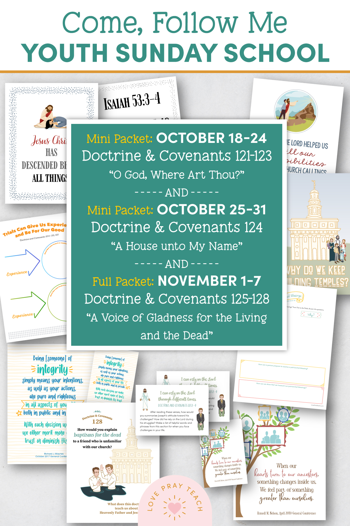 """Youth Sunday School Come, Follow Me 2021 Printable Lesson Pack October 18–24 Doctrine and Covenants 121–123 """"O God, Where Art Thou?"""" AND October 25–31 Doctrine and Covenants 124 """"A House unto My Name"""" AND November 1–7 Doctrine and Covenants 125–128 """"A Voice of Gladness for the Living and the Dead"""""""